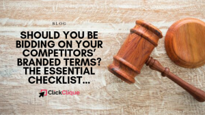 Should You be Bidding on Your Competitors' Branded Terms? The Essential Checklist…